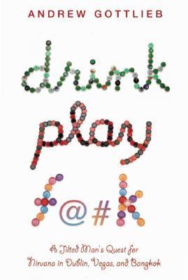Drink Play F--k